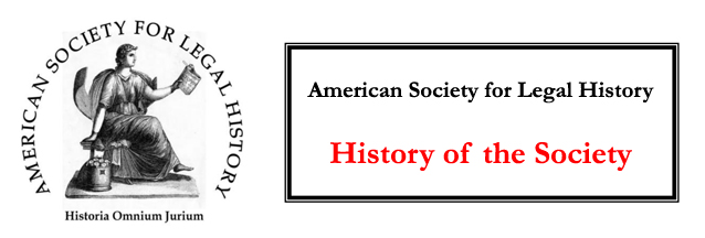 American Society for Legal History - Historia Omnium Jurium - History of the Society